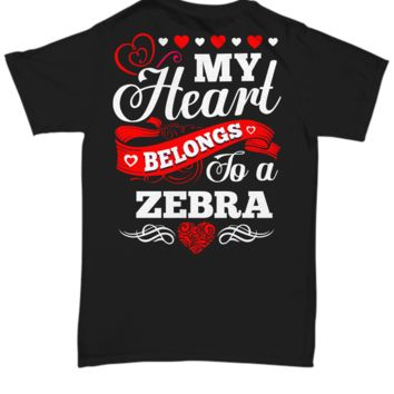 My Heart Belongs to A Zebra Tshirt