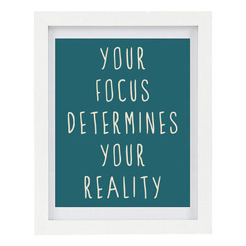 Your Focus Determines Your Reality, Inspirational Print, Inspiring Art, Typography Print, Modern Home Decor, 8 x 10 Print