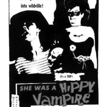 She Was A Hippie Vampire poster Metal Sign Wall Art 8in x 12in Black and White