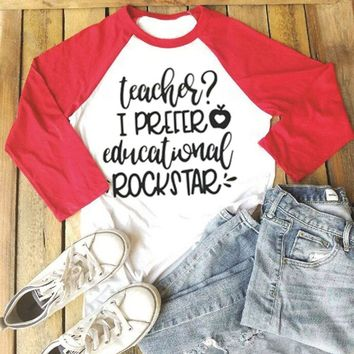 Teacher? I Prefer Educational Rockstar.  Women's Long Sleeve Baseball T-Shirt