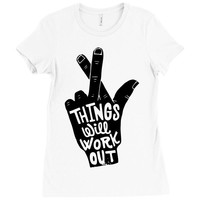things will work out Ladies Fitted T-Shirt