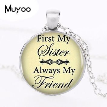 Handcrafted Sister Necklace First My Sister  My Friend Necklace Sister's Love Jewelry Sister gift HZ1