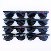 Cheers Bitches! - Customized Sunglasses