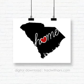 Instant Download  - South Carolina Home, SC Wall Art Printable: Silhouette, Print, Digital, Heart, State, US, Typography, Artwork