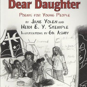 Dear Mother, Dear Daughter: Poems for Young People: Dear Mother, Dear Daughter