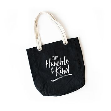 Stay Humble and Kind Tote