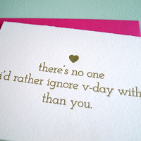 Ignore V-day With You Card