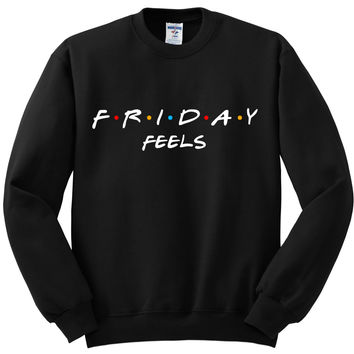 "Friends TV Show F.R.I.E.N.D.S ""Friday Feels"" Crewneck Sweatshirt"