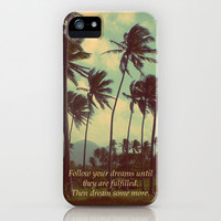 Follow Your Dreams iPhone Case by Deepti Munshaw | Society6