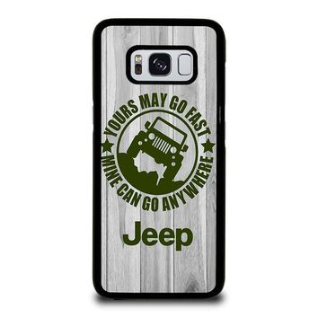 JEEP Yours May Go Fast Samsung Galaxy S3 S4 S5 S6 S7 Edge S8 Plus, Note 3 4 5 8 Case Cover