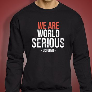 Chicago Cubs Playoffs We Are World Serious Men'S Sweatshirt