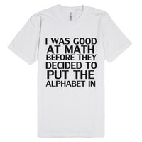 Good At Math Algebra-Unisex White T-Shirt