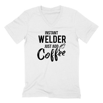 Instant  welder just add coffee funny welder job humor cool university student   V Neck T Shirt