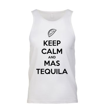Keep Calm And Mas Tequila  Men's Tank