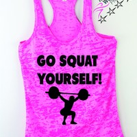 Go Squat Yourself! Funny Gym Tank Top for Women, Womens Funny saying Gym tank