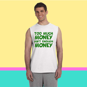 Too Much Money Ain't Enough Money Lil' Wayne 6 Sleeveless T-shirt