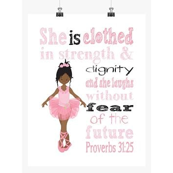 African American Ballerina Christian Nursery Decor Print - She is clothed in strength & dignity - Proverbs 31:25
