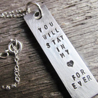 Necklace You Will Stay In My Heart Forever Tiny Font Hand Stamped Jewelry Charm Aluminum Sterling Silver Cable Chain Remembrance Memorial