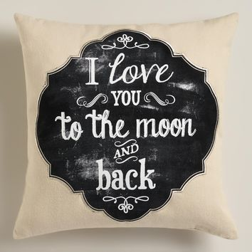 Love You To The Moon and Back Chalkboard Throw Pillow