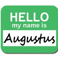 Augustus Hello My Name Is Mouse Pad