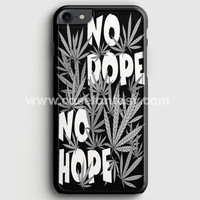 No Dope No Hope iPhone 7 Case | casefantasy