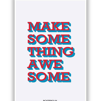Make Something Awesome Quote Motivational Poster
