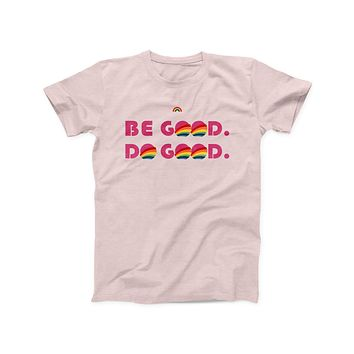 Be Good Do Good Tee