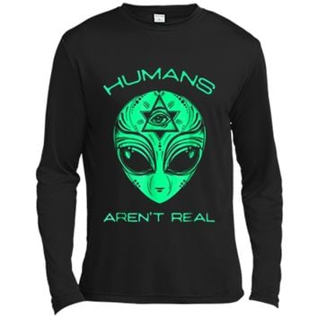 Scary but Funny Humans Aren't Real Alien Area51 Gift  Long Sleeve Moisture Absorbing Shirt