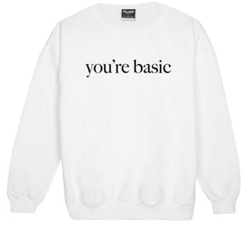 YOU ARE BASIC SWEATER
