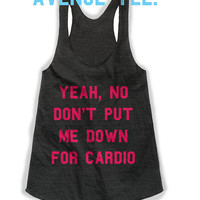 Yeah No Don't Put Me Down For Cardio Black and Pink Triblend Racerback Tank Top; Workout Tank; Exercise Tank; Cute Workout Tank Top