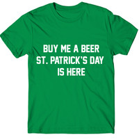 Buy Me A Beer St Patricks Day Is Here Women's T-Shirt