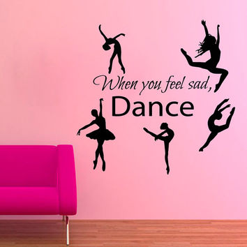 Ballerina Wall Decals When You Feel Sad Dance Quotes Vinyl Sticker Gym Ballet Studio Home Decor Art Wall Decor Girl Nursery Decor KG647