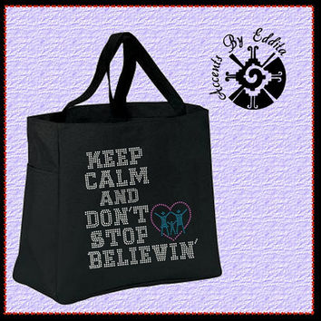 Rhinestone Tote Bag Keep (your choice of color) Keep Calm and Dont Stop Believing perfect Adoption present