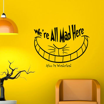 Alice In Wonderland Wall Decals Quotes We're All Mad Here Cheshire Cat Vinyl Wall Sticker Art Decor Q025