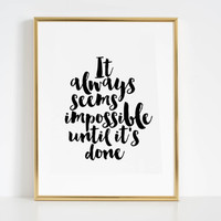 Office Decor Office Wall Art Nelson Madela quote Boss lady It always seems impossible until it's done Printable Art Inspirational Print