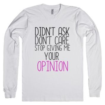 Stop Giving Me Your Opinion-Unisex White T-Shirt