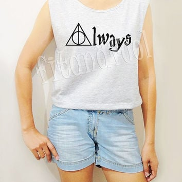 Always Deathly Hallows Shirts Harry Potter Shirts Women Crop Top Crop Tee Women Tank Top Women Tunic Women Shirts Teen Shirts - Size S M L