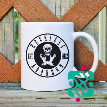 Reckless Abandon Coffee Mug, Ceramic Mug, Unique Coffee Mug Gift Coffee