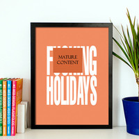 Typography Poster Inspirational Quote Wall Art Typographic Print Funny Typography Print Home Decor Typographical Art F&ing Holidays A3