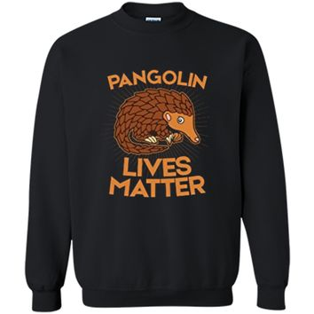 Pangolin T-Shirt: Pangolins Lives Matter Save The Pangolins Printed Crewneck Pullover Sweatshirt