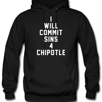 I will commit sins 4 chipotle hoodie
