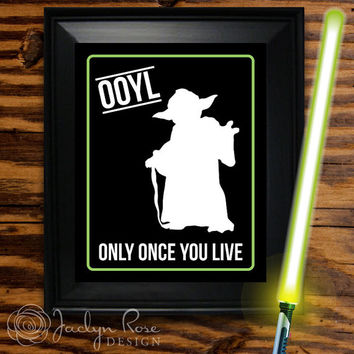 """Printable wall art decor: Yoda """"OOYL"""" Only Once You Live - """"YOLO"""" Inspired Yoda meme (Instant download - JPG)"""