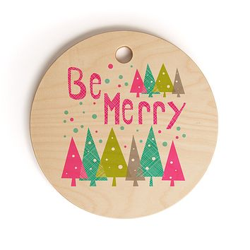 Heather Dutton Be Merry Cutting Board Round