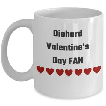 Diehard Coffee Mug Cup For Valentine's Fans - San Valentines Day Gifts - Fanatic V-Day Gift For Wife, Girlfriend, Mom, Daughter, Grandma, Aunt