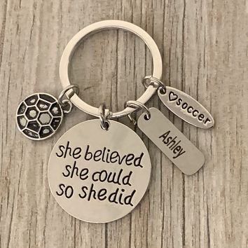 Personalized Engraved Soccer Keychain- She Believed She Could