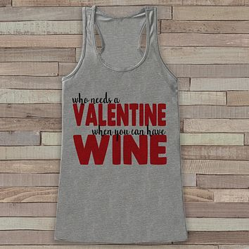 Womens Valentine Shirt - Funny Wine Valentine's Day Tank Top -  Ladies Humorous Tank - Humorous Alcohol Anti Valentines Shirt - Grey Tank