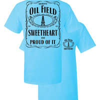 Southern Couture  Oil Field Sweetheart & Proud of it Logo Wife GF Girlie Bright T Shirt