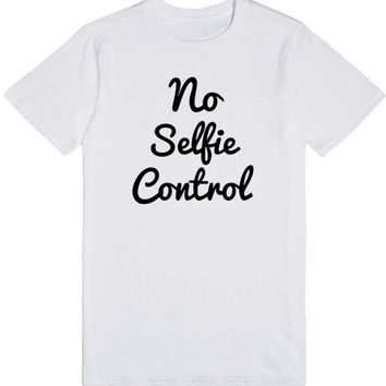 No Selfie Control | T-Shirt | SKREENED