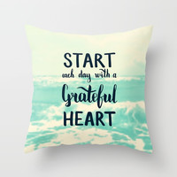 Start each day with a grateful heart Text on sea photo Throw Pillow by maria_so
