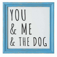 You & Me & The Dog Wall Decor